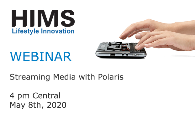 Webinar: Streaming Media with Polaris. 4 pm Central, May 8th, 2020.